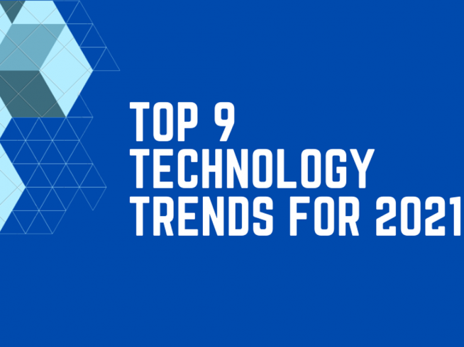 Top 9 Technology Trends for 2021
